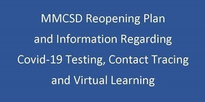 MMCSD REOPENING PLAN AND INFORMATION REGARDING COVID-19 TESTING, CONTACT TRACING AND VIRTUAL LEARNING
